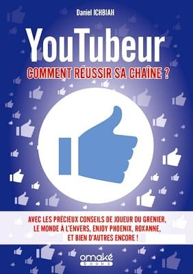Devenir Youtubeur Comment Reussir Sa Chaine Youtube