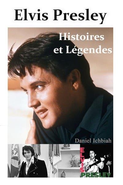 Elvis Presley, histoires & légendes